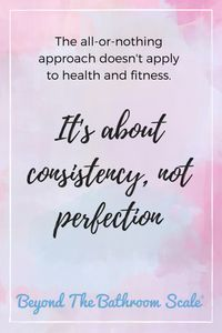 The all or nothing approach doesn't work for health and fitness
