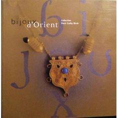Bijoux d'Orient: Collection Patti Cadby Birch. Exposition (EXHIBITION CATALOG) , Paris, Institut du monde arabe, 23 mars au 25 avril 1999 - Institut du monde arabe 1999 - 75pp   -- AI