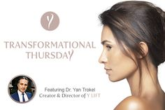 Welcome to another Transformational Thursday – A weekly blog series featuring Certified Y LIFT® Provider Before & After photos of Y LIFT patients and their results! Today we are proud to feature our own, Dr. Yan Trokel, Creator & Director of Y LIFT.