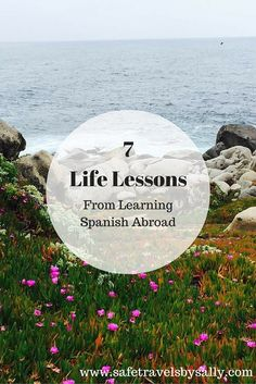 7 Life Lessons from Learning Spanish Abroad