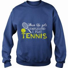 When life get complicated I play #TENNIS Dad Mom Men Man Woman Women Wife Husband Girl Boy Lady Player, Order HERE ==> https://www.sunfrog.com/Sports/111905880-365862217.html?6432, Please tag & share with your friends who would love it, #christmasgifts #xmasgifts #superbowl
