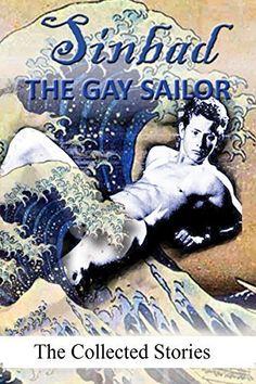 Sinbad the Gay Sailor - The Collected Stories by Arius De Winter, http://www.amazon.com/dp/B00MHFQXOI/ref=cm_sw_r_pi_dp_8Z3.ub0P1F41V