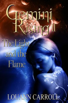 Gemini Rising 2: The Light and the Flame, by Louann Carroll