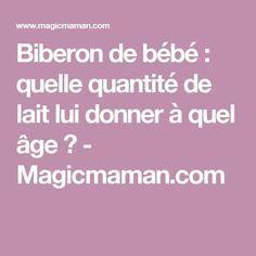 Biberon de bébé : quelle quantité de lait lui donner à quel âge ? - Magicmaman.com