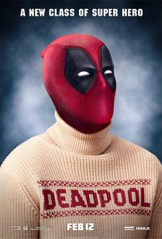 DEADPOOL and his ugly sweater. See him in-action February 12, 2016.