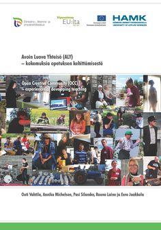 Avoin Luova Yhteisö (ALY) – kokemuksia opetuksen kehittämisestä. 2014. Download free eBook at www.hamk.fi/julkaisut.