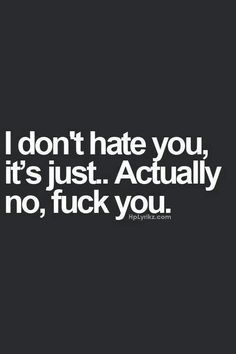 Fuck you.  You used me like you use everyone.