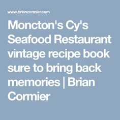 Moncton's Cy's Seafood Restaurant vintage recipe book sure to bring back memories | Brian Cormier
