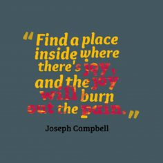 Find a place inside where there's ##joy, and the ##joy w#ill burn #out the #pain.
