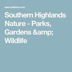 Southern Highlands Nature - Parks, Gardens & Wildlife
