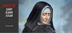 Born in northern France during the French Revolution—a time when congregations of women and men religious were being suppressed by the national government, Jeanne would eventually be highly praised in the French academy for her community's compassionate care of elderly poor people. When ...