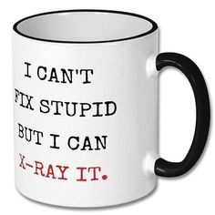radiology gifts, radiographer gifts, radiologist gift, orthopedics gift, orthopedic surgeon, radiographer mug, radiologist mug, radiology jokes, radiology humour, radiologist gift, radiologist coffee mug