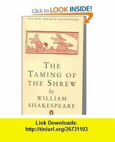 Taming of the Shrew, The (Penguin) (Shakespeare, Penguin) (9780140707106) William Shakespeare, G. R. Hibbard , ISBN-10: 0140707107  , ISBN-13: 978-0140707106 ,  , tutorials , pdf , ebook , torrent , downloads , rapidshare , filesonic , hotfile , megaupload , fileserve