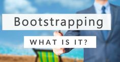 What does it mean to be bootstrap funded? You are investing your own money and as such, you are on a bootstrap budget. Learn more.