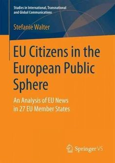 Eu Citizens in the European Public Sphere: An Analysis of Eu News in 27 Eu Member States