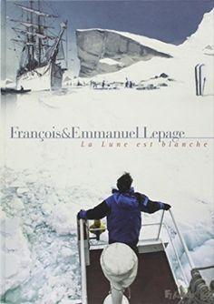 """""""La Lune est blanche"""", François & Emmanuel Lepage, Futuropolis"""
