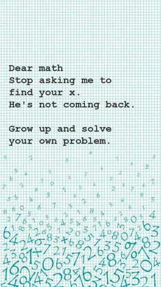 Dear Math wallpaper by Young_BruceLee Crazy Funny Memes, Really Funny Memes, Stupid Funny Memes, Funny Relatable Memes, Haha Funny, Funny Texts, Hilarious, Funny Stuff, Funny Math Jokes