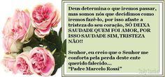 MENSAGEM DO PADRE MARCELO ROSSI SAUDADE SIM, TRISTEZA NÃO