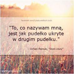 To, co nazywam mną, jest jak pudełko... #Pamuk-Orhan,  #Człowiek