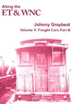 Along the ET Volume 5: Freight Cars Part B (Along the ET & WNC, 5), http://www.amazon.com/dp/1931058172/ref=cm_sw_r_pi_awd_YQYksb0WV7GBA