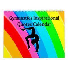 BEAUTIFUL INSPIRATIONAL QUOTES GYMNASTICS CALENDAR Start these inspiring and beautiful Gymnastics calendars on any month. http://www.zazzle.com/collections/calendar_gymnast-119936337003434823?rf=238246180177746410 #Gymnastics #Gymnast #WomensGymnastics #Gymnastcalendar #Gymnasticscalendar