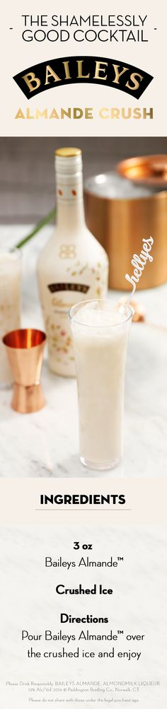 Cool down this summer with new Almondmilk Liqueur from Baileys. It's deliciously light tasting, dairy-free, and gluten-free! Here's one of our favorite ways to drink it—simply pour 3oz Baileys Almande™ over crushed ice and enjoy!