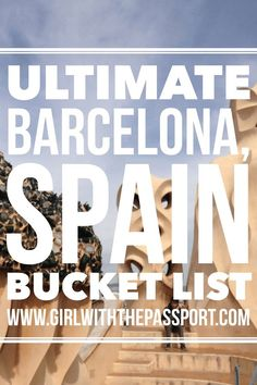 List of things that you must see and do when traveling to Barcelona, Spain.