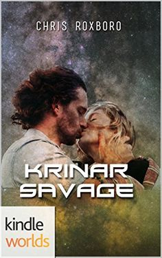 Books ~ Science Fiction Romance | The Krinar Chronicles: Krinar Savage (Kindle Worlds), by Chris Roxboro