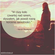 W ciszy koło czwartej nad ranem, słyszałem... #Murakami-Haruki,  #Cisza-i-milczenie, #Samotność