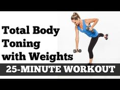Full Body Full Length Fat Burning Workout   Total Body Toned 25 Minute Home Exercise With Dumbbells - YouTube