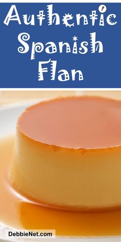 Authentic Spanish Flan - Flan is a light, simple dessert with a wonderfully silky texture and luscious caramel sauce. Mexican Flan, Mexican Dessert Recipes, Filipino Desserts, Cuban Recipes, Best Flan Recipe, Leche Flan Recipe Baked, Homemade Flan Recipe, Homemade Breads, Puddings