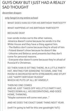I spent an entire morning sitting in my bed thinking about this and i felt so sad and bad and then i imagined what if someone made everyone come and it just made ivans day