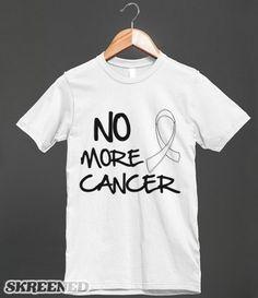 No More Cancer - Retinoblastoma Slogan Shirts #Retinoblastoma #Retinoblastomaawareness #Retinoblastomaribbonshirts