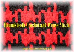 Ravelry: This pattern is available for free. Crochet and Weave Houndstooth Check Plaid Afghan or Coach or Wheelchair Wrap  by Maria Merlino