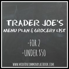 Trader Joe's Grocery List and Menu Plan (Under $50) - A ModernCommonplace Book
