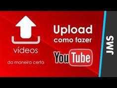Como fazer Upload enviar Videos para o YouTube - YouTube