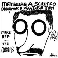 MIKE REP & the QUOTAS - Mama Was A Schitzo by HOZAC RECORDS on SoundCloud