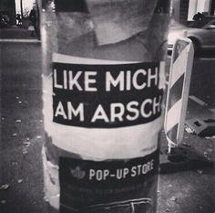 Like mich am Arsch.   @cinderella83