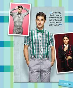 Blaine Anderson (Darren Criss) on Glee - he's got style, passion, and charisma. Born for the stage he makes the spotlight follow him. I can only admire this kid as he appears that nothing in this world can stop him from success and being himself. I hope the actor models this role beyond this show because his character is fantastic.