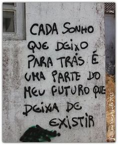 <<<3 sonhos Poetry Text, Street Quotes, Sad Wallpaper, Typography Quotes, Some Quotes, Cute Images, Music Quotes, Street Art, Funny Quotes