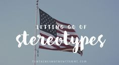 A blog post on stereotypes and how I let go of them!