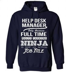 HELP-DESK-MANAGER - Job title - printed t shirts #shirts #sweatshirts