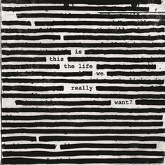"""Roger Waters, """"Is This the Life We Really Want?"""" (Columbia)Two things are clear after listening to """"Is This the Life We Really Want?"""" — the first rock album in 25 years from Pink Floyd co-founder Roger Waters. Blackout Poetry, Pink Floyd, Pretty Words, Beautiful Words, Words Quotes, Me Quotes, Sayings, Schrift Design, Found Poetry"""