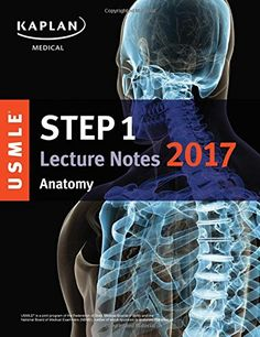 USMLE Step 1 Lecture Notes 2017: Anatomy 1st Edition Pdf Download For Free - By Kaplan Medical USMLE Step 1 Lecture Notes 2017: Anatomy