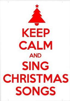 #keep #calm and #sing #christmas #songs