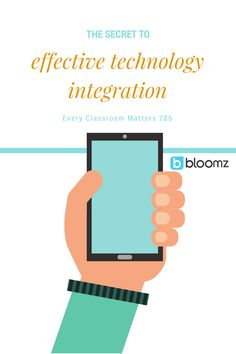 The Secret to Effective Technology Integration in Schools