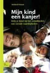Mijn kind een kanjer! | 9789031371990 | Herberd Prinsen | Opvoeding Kinderen & Jongeren - Help je kind met het ontwikkelen van sociale vaardigheden - Gelezen in juli 2013