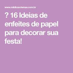 ᐅ 16 Ideias de enfeites de papel para decorar sua festa!