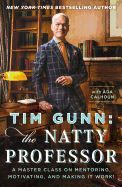Tim Gunn: The Natty Professor: A Master Class on Mentoring, Motivating, and Making It Work! - Book Detail - Coopersville Area District Library