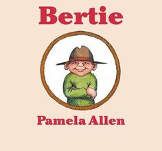 Bertie is the latest offering from Pamela Allen. Bertie is a book; one side shows a happy Bertie. Flip the book over to see a grum. Good Books, My Books, When You Are Happy, What Happens When You, Winnie The Pooh, Children, Kids, Disney Characters, Fictional Characters